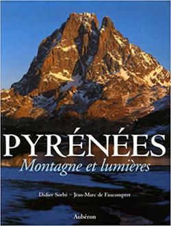 Pyrénées Montagne et lumiéres de Didier Sorbé