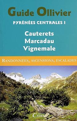 Guide Ollivier Pyrénées Centrales 1 Cauterets, Marcadau, Vignemale