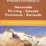 Guide Ollivier Pyrénées Centrales 4 - Néouvielle, Pic-Long, Estaubé, Troumouse, Barroude