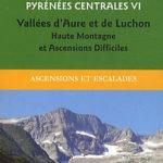 Guide Ollivier Pyrénées Centrales 6 – Vallées d'Aure et de Luchon – Haute Montagne et Ascensions difficiles