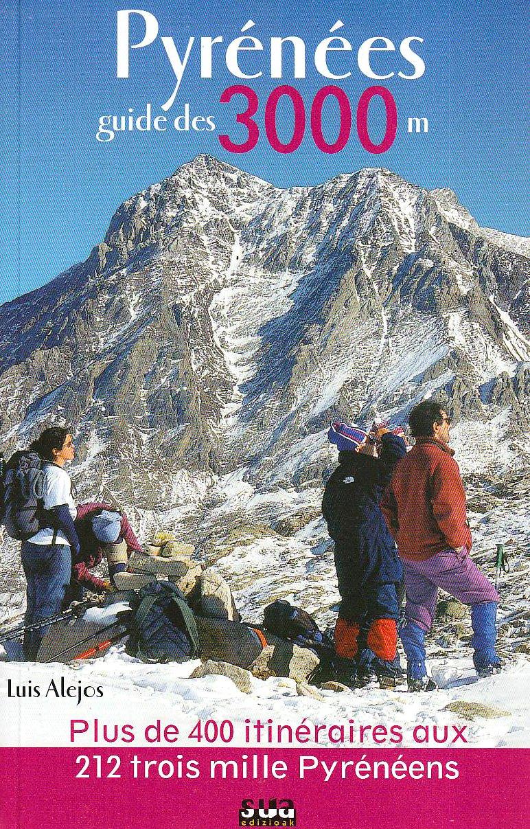 Pyrénées Guide des 3000 mètres