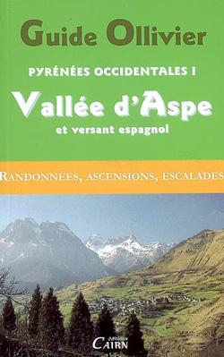 Guide Ollivier Pyrénées Occidentales 1 Vallée d'Aspe et versant Espagnol