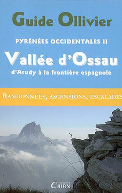Guide Ollivier Pyrénées Occidentales 2 – Vallée d'Ossau – d'Arudy à la frontière espagnole