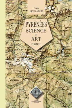 Pyrénées, tome 2 : Science & Art de Franz Schrader