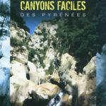 Randonnées aquatiques et canyons faciles des Pyrénées