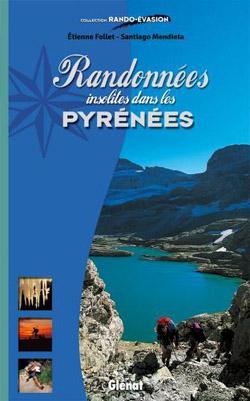 Randonnées insolites dans les Pyrénées de Etienne Follet et Santiago Mendieta