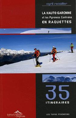 La Haute-Garonne et les Pyrénées centrales en raquettes de Cyril Renailler