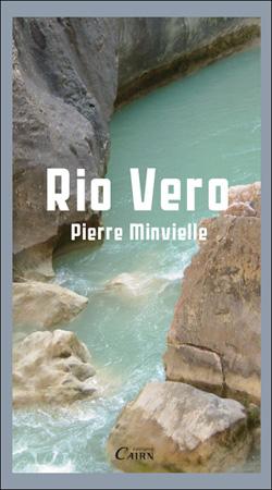 Rio Vero de Pierre Minvielle