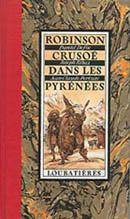 Robinson Crusoé dans les Pyrénées