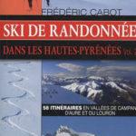 Ski de randonnée dans les Hautes-Pyrénées - 58 itinéraires en vallées de Campan, d'Aure et du Louron