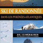 Ski de randonnée dans les Pyrénées-Atlantiques - 60 itinéraires en vallées d'Aspe et d'Ossau