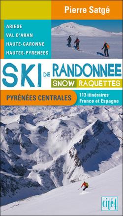 Ski de randonnée, snow, raquettes - Pyrénées Centrales de Pierre Satgé