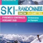 Ski de randonnée, snow, raquettes - 74 itinéraires en Espagne