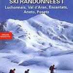 Ski de randonnées et circuits raquettes Luchonnais, Val d'Aran, Encantats, Aneto, Posets