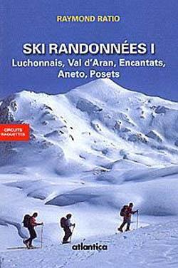 ski randonnees tome 1 luchonnais, val d'aran, encantats, aneto, posets