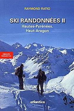 Ski de randonnées et circuits raquettes Hautes-Pyrénées et Haut Aragon de Raymond Ratio
