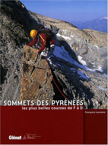 Sommets des Pyrénées les plus belles courses de F à D de François Laurens