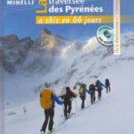 La traversée des Pyrénées à skis en 66 jours de Jean-René Minelli