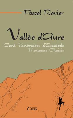Vallée d'Aure – Morceaux choisis – Cent itinéraires d'escalade de Pascal Ravier